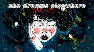 Discover She Dreams Elsewhere, a game about life, mental health and friendship