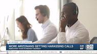 More Arizonans getting harassing phone calls