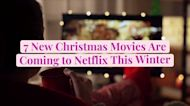 7 New Christmas Movies Are Coming to Netflix This Winter