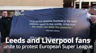 Leeds and Liverpool fans unite to protest European Super League