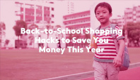 Back-to-School Shopping Hacks to Save You Money This Year