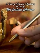 A Perry Mason Mystery: The Case of the Jealous Jokester