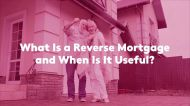 What Is a Reverse Mortgage and When Is It Useful?
