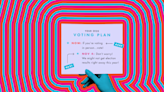 We Wanna Make Sure Your First Time—Ahem!—Voting Is Totally Satisfying, so Here's What to Do