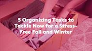 5 Organizing Tasks to Tackle Now for a Stress-Free Fall and Winter
