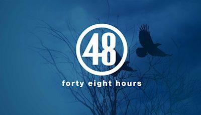 """""""48 Hours"""" show schedule"""