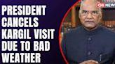 President Kovind Cancels Visit To Kargil Due To Bad Weather I Kargil Diwas I Latest I CNN News18