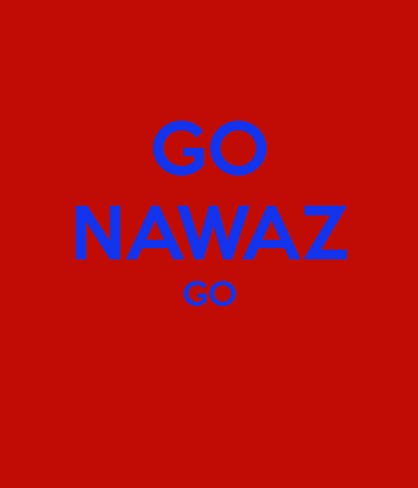 Go Nawaz Go « The Revolutionary's Tale