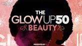 The Glow Up 50 2021: Meet the Visionaries of Beauty