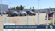 Car shortage impacting San Diego dealerships