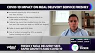 Freshly meal delivery sees rapid growth amid COVID-19