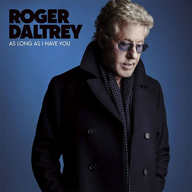 Roger Daltrey announces 'As Long As I Have You' | The ...