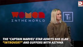 'I'm an introvert with asthma': Brie Larson opens up about her social anxiety