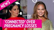 Chrissy Teigen Says She and Meghan Markle 'Connected' Over Pregnancy Losses