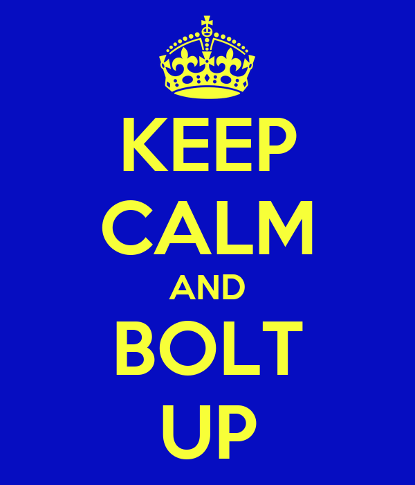 keep-calm-and-bolt-up-4.png