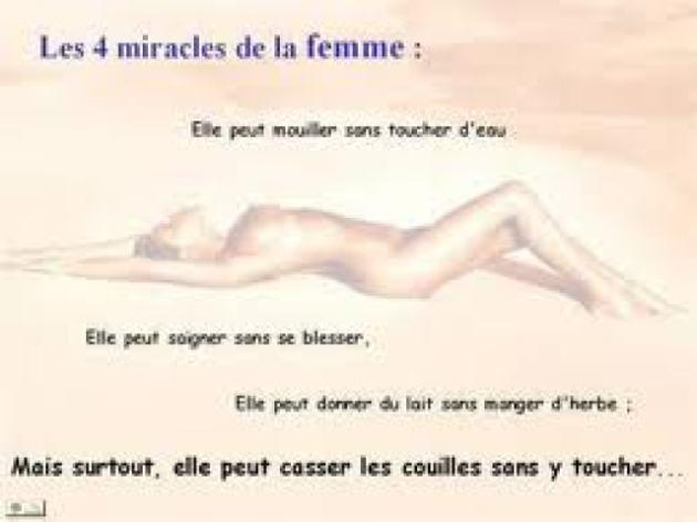 Quels sont les 4 miracles que peut réaliser la femme?