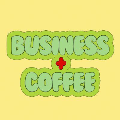 Business + Coffee