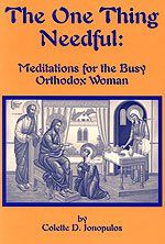 One Thing Needful: Meditations for the Busy Orthodox Woman