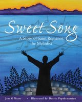 Sweet Song: Story of St. Romanos the Melodist