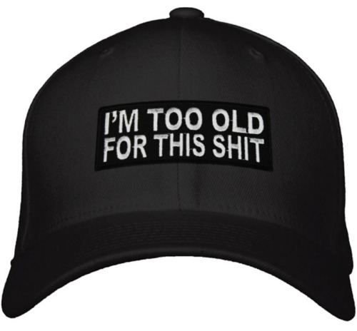 I'm Too Old For This Shit Hat - Adjustable - Funny Quote Cap. Great Birthday Gift for Mom, Dad, Grandpa, Grandma or a relative you love.