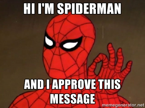 Spiderman approves of this message