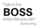 Talk to your boss daily