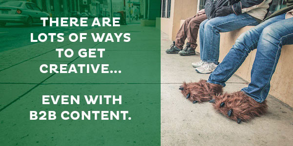 get creative with B2B content marketing in boring industries