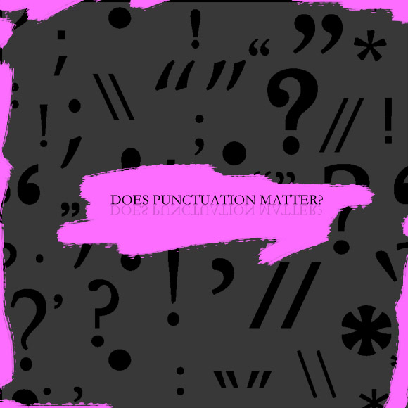 Does Punctuation Matter?