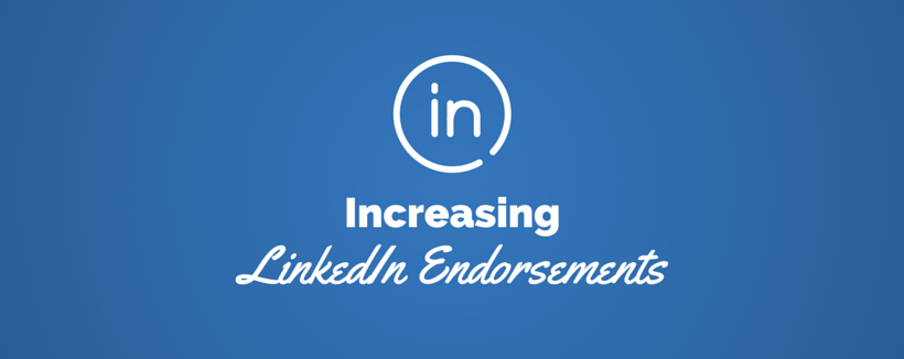 The Best Way to Increase Your LinkedIn Endorsements