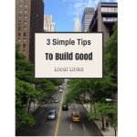 3 Simple Tips to Build Good Local Links