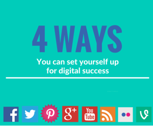 4 ways you can set yourself up for digital success