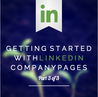 Getting started with LinkedIn company pages
