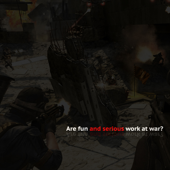 Are Fun and Serious Work At War?