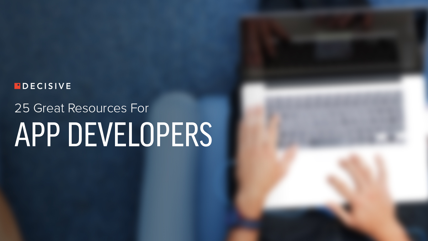25 Great Resources For App Developers