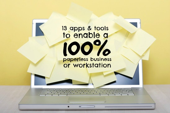 13 Apps and Tools To Enable A 100 Paperless Business or Workstation