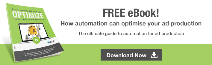 How automation can optimise your advertising production workflow