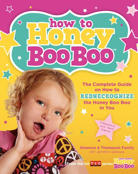"""How To Honey Boo Boo"" The Complete Guide on How to Redneckognize the Honey Boo Boo in You"