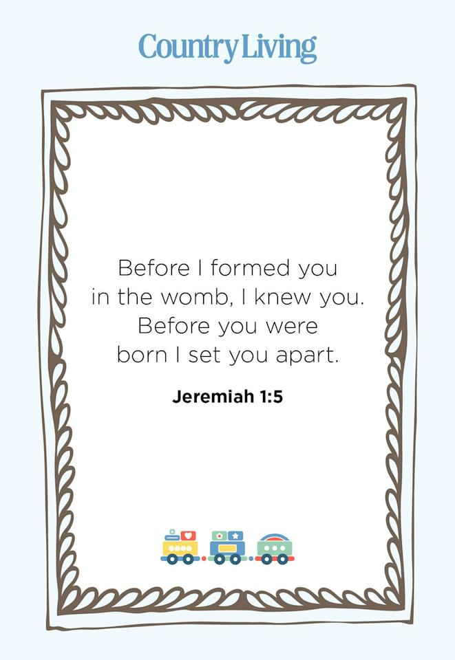 "<p>""Before I formed you in the womb, I knew you. Before you were born I set you apart.""</p>"