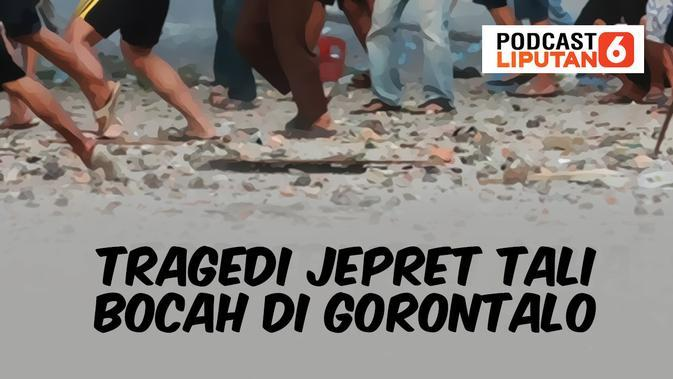 Podcast Regional: Tragedi Jepret Tali Bocah di Gorontalo