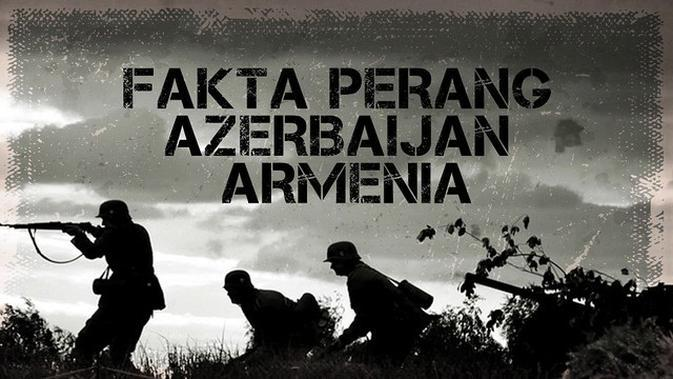 VIDEOGRAFIS: Fakta-Fakta Perang Azerbaijan dan Armenia