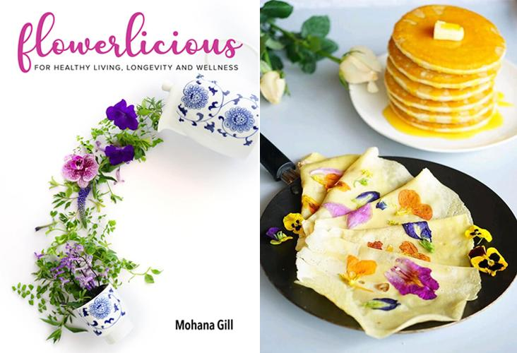 'Flowerlicious: For Healthy Living, Longevity and Wellness' marks the last of Mohana's trilogy of cookbooks that covers fruits, vegetables and now, edible flowers (left). Start the morning with these beautiful flower crepes (right).