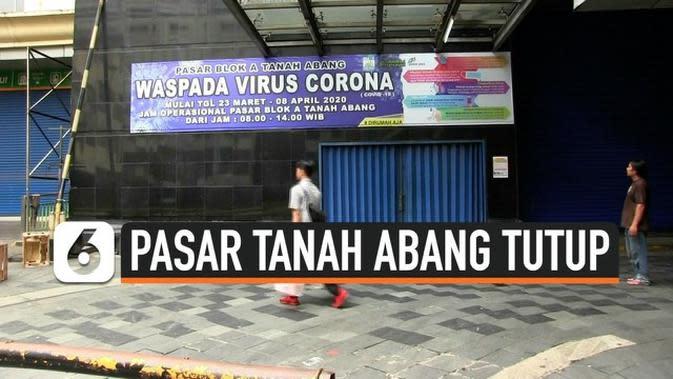 VIDEO: Cegah Corona Pasar Tanah Abang Ditutup
