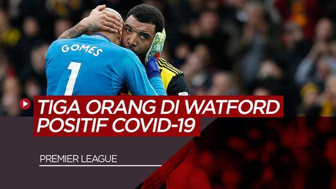 VIDEO: Klub Premier League, Watford FC Mengonfirmasi Tiga Orang Dalam Klub Positif COVID-19