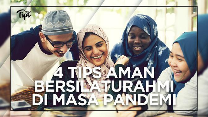 Tips Aman Bersilaturahmi di Bulan Ramadan Saat Pandemi Corona