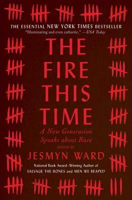 """<p><strong>Jesmyn Ward</strong></p><p>bookshop.org</p><p><strong>$25.00</strong></p><p><a href=""""https://bookshop.org/books/the-fire-this-time-a-new-generation-speaks-about-race/9781501126352"""" target=""""_blank"""">Shop Now</a></p><p>The National Book Award-winning author of <em>Salvage the Bones </em>edited this anthology of essays and poems that engage with James Baldwin's 1963 examination of race in America<em>, The Fire Next Time</em>. Organized into three sections, it looks at our legacy, the state of things today, and how we can work toward a better future.</p><p> <strong>RELATED: </strong><a href=""""https://www.goodhousekeeping.com/childrens-products/g32753905/books-about-race-and-racism-for-kids/"""" target=""""_blank"""">15 Books About Race and Racism for Kids to Start the Dialogue at Home</a></p>"""