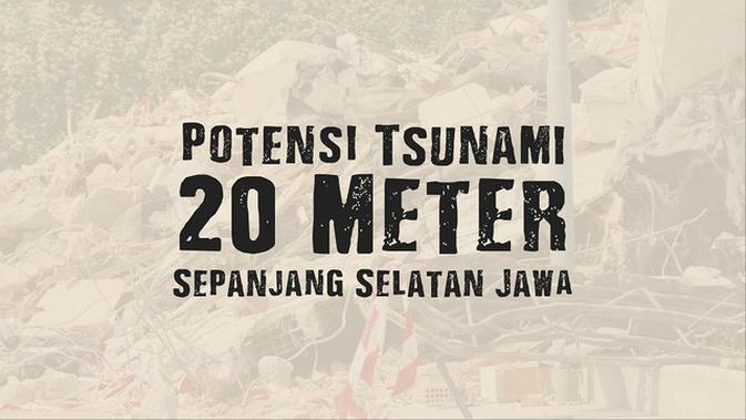 VIDEOGRAFIS: Potensi Tsunami 20 Meter Sepanjang Selatan Jawa