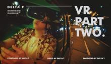 Delta T推出VR新曲 帶你遨遊幻想世界
