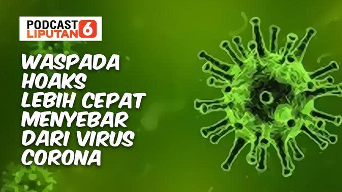 PODCAST: Waspada Hoaks Lebih Cepat Menyebar dari Virus Corona