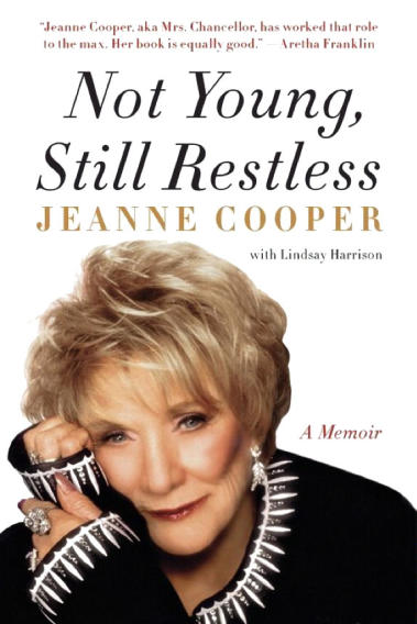 """Not Young, Still Restless: A Memoir"" by Jeanne Cooper with Lindsay Harrison (It Books)"