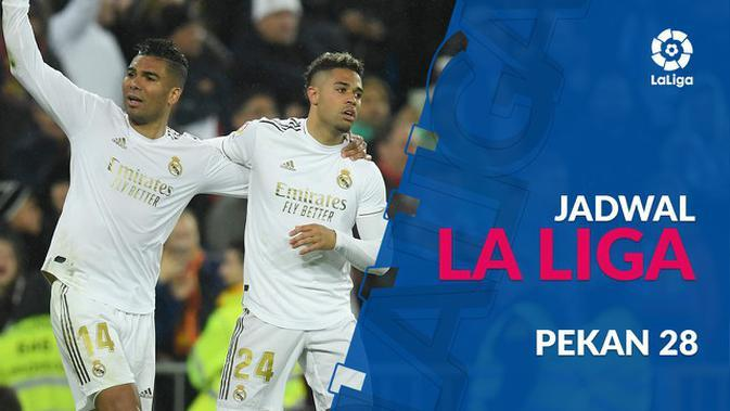 MOTION GRAFIS: Jadwal La Liga Pekan 28, Real Madrid Ditantang Eibar